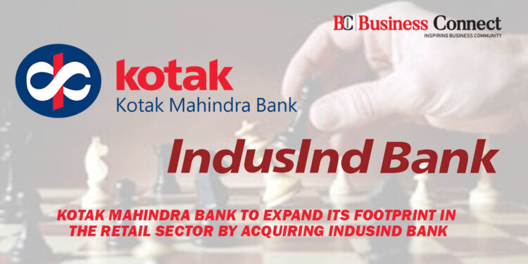 Kotak Mahindra Bank to Expand its Footprint in the Retail Sector by Acquiring IndusInd Bank