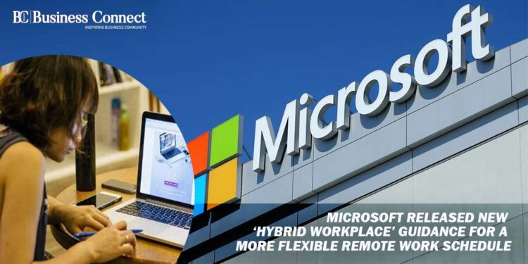 Microsoft Released New 'Hybrid Workplace' Guidance for a more Flexible Remote Work Schedule