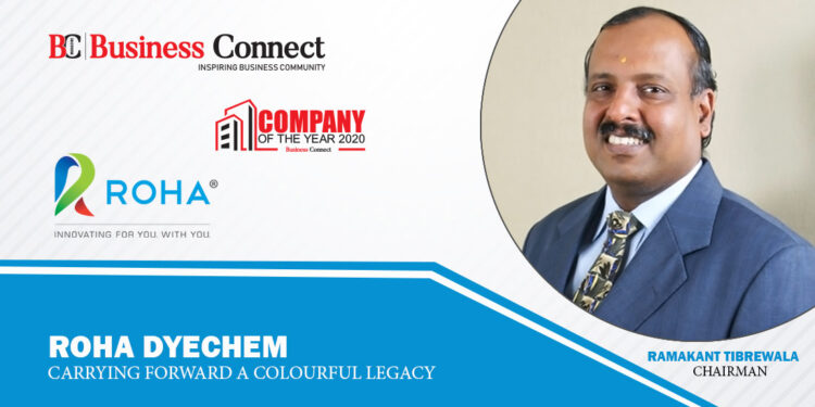 Roha Dyechem: Carrying Forward A Colourful Legacy