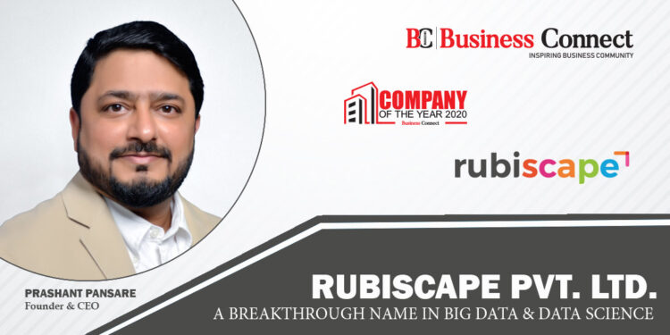 RUBISCAPE PVT. LTD.: A BREAKTHROUGH NAME IN BIG DATA & DATA SCIENCE