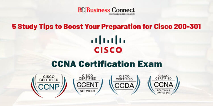 5 Study Tips to Boost Your Preparation for Cisco 200-301 CCNA Certification Exam