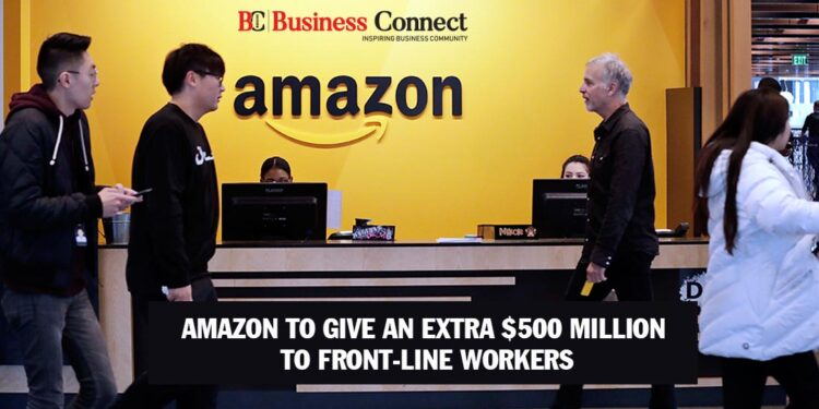 Amazon to give an extra $500 million to front-line workers