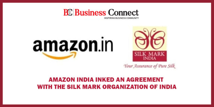 Amazone India Inked an agreement with silk mark organisation