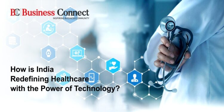 How is India Redefining Healthcare with the Power of Technology