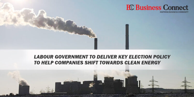 Labour Government to Deliver Key Election Policy to Help Companies Shift towards Clean Energy