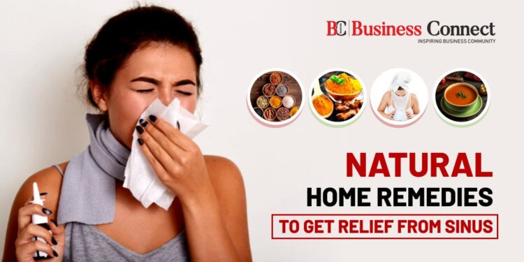 Natural Home Remedies To Get Relief From Sinus