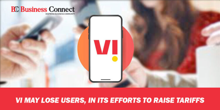 Vi may lose users, in its efforts to raise tariffs
