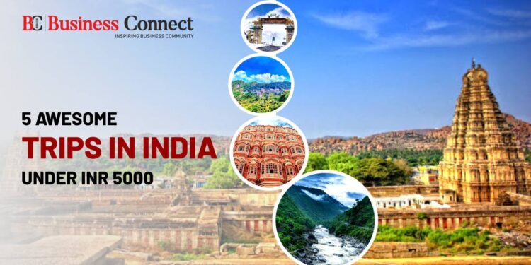 5 Awesome Trips in India under INR 5000