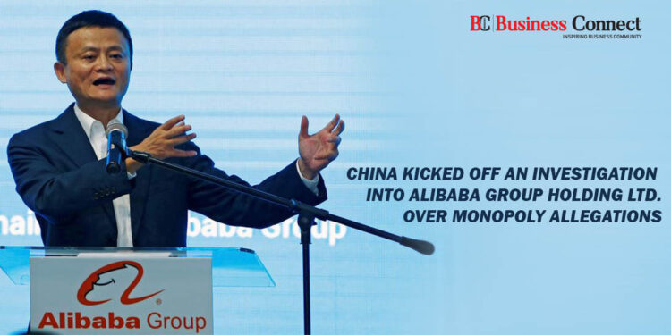 China kicked off an Investigation into Alibaba Group Holding Ltd. over Monopoly Allegations.