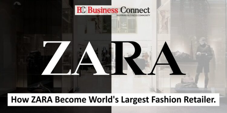 How ZARA Become World's Largest Fashion Retailer
