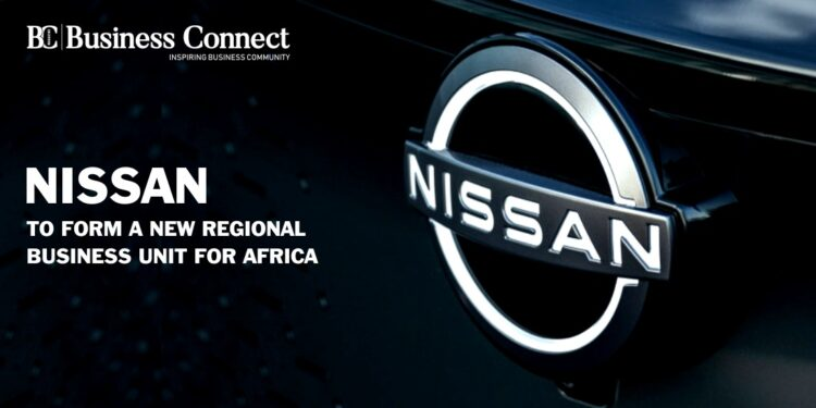 Nissan to Form a New Regional Business Unit for Africa