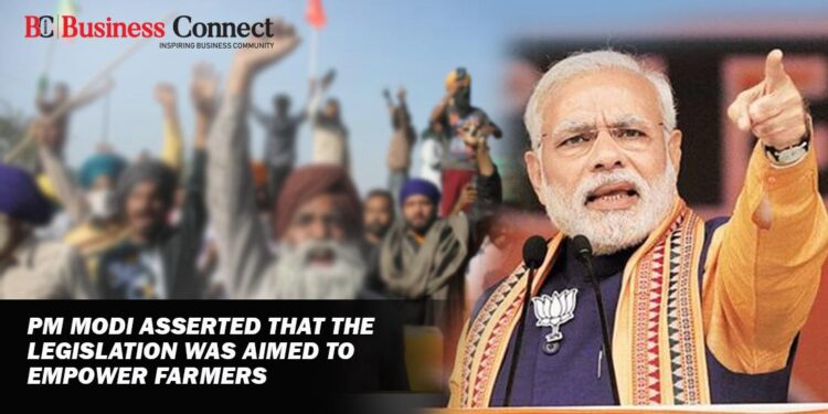 PM Modi asserted that the Legislation was aimed to Empower Farmers