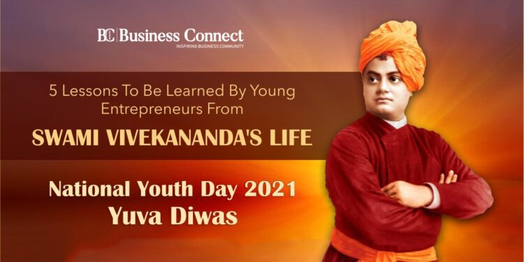 5 Lessons to be learned by Young Entrepreneurs from Swami Vivekananda's Life