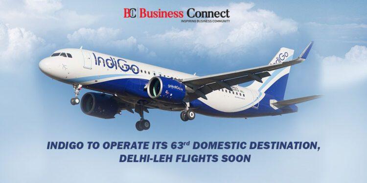 IndiGo to Operate its 63rd Domestic Destination, Delhi-Leh Flights Soon