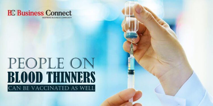 People on Blood Thinners can be Vaccinated As Well