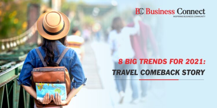8 Big Trends For 2021 - Travel Comeback Story