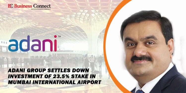 Adani Group Settles Down Investment of 23.5% Stake in Mumbai International Airport