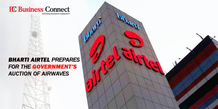 Bharti Airtel Prepares for the Government's Auction of Airwaves