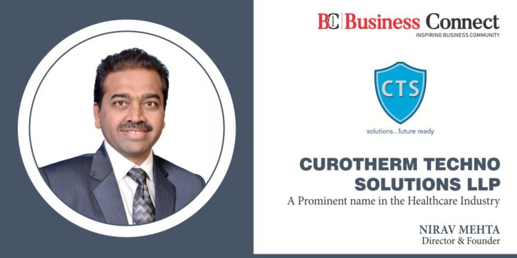 CUROTHERM TECHNO SOLUTIONS LLP A Prominent name in the Healthcare Industry