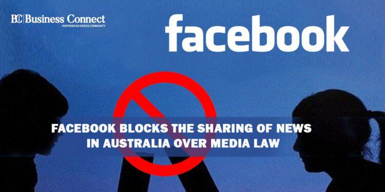 Facebook Blocks the Sharing of News in Australia over Media Law