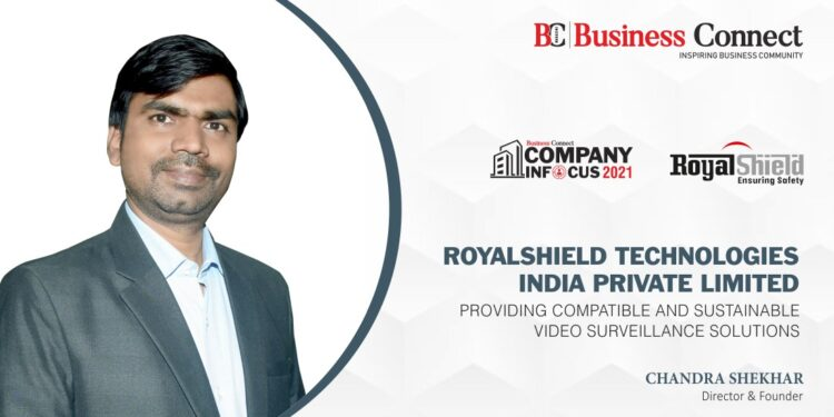 ROYALSHIELD TECHNOLOGIES INDIA PVT. LTD.: PROVIDING COMPATIBLE AND SUSTAINABLE VIDEO SURVEILLANCE SOLUTIONS
