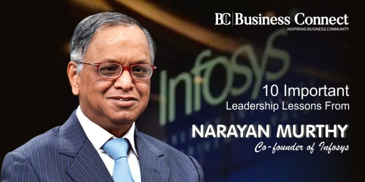 10 Important Leadership Lessons from Narayan Murthy: Co-founder of Infosys