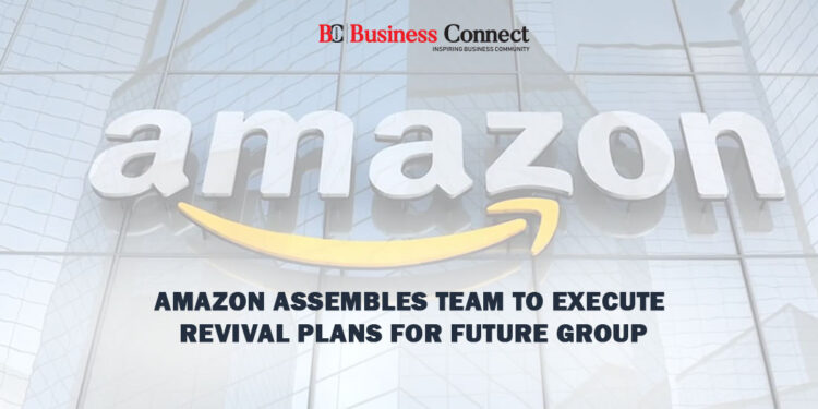 Amazon Assembles Team to Execute Revival Plans for Future Group