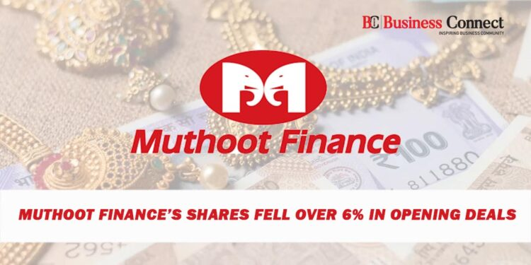 Muthoot Finance's Shares Fell Over 6% in Opening Deals