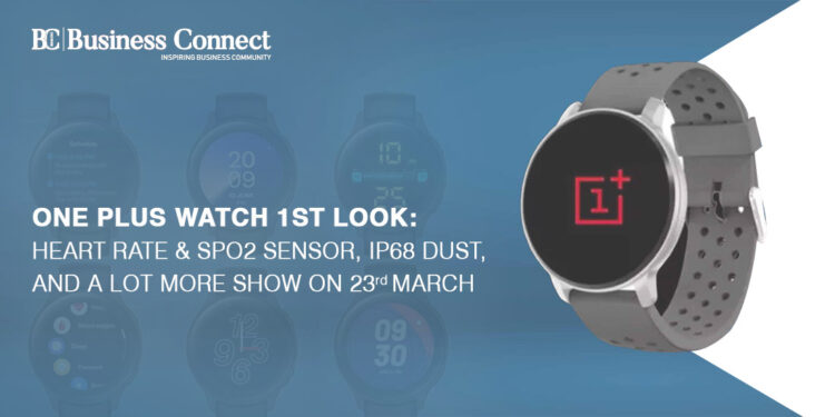 One Plus Watch 1st look - heart rate & SpO2 sensor, IP68 dust, and a lot more show on 23rd March