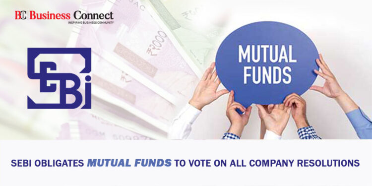SEBI Obligates Mutual Funds to Vote on all Company Resolutions