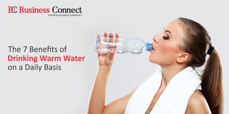 The 7 Benefits of Drinking Warm Water on a Daily Basis.