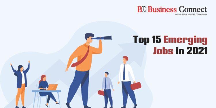 Top 15 Emerging Jobs in 2021