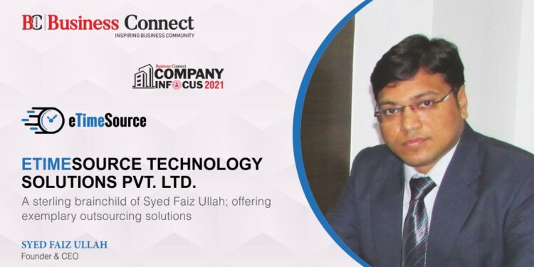 eTimesource- A sterling brainchild of Syed Faiz Ullah; offering exemplary outsourcing solutions