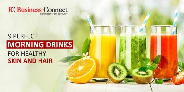 9 Perfect Morning Drinks for Healthy Skin and Hair