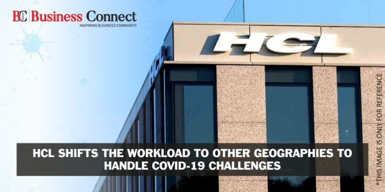 HCL Tech shifts workload to other geographies to tackle COVID challenges in India