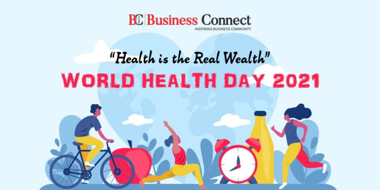 Health is the Real Wealth World Health Day 2021