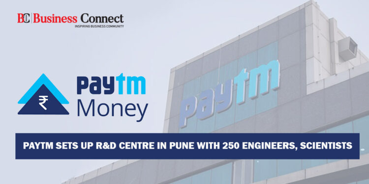 Paytm Sets Up R&D Centre in Pune with 250 Engineers, Scientists