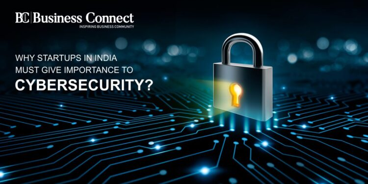 Why Startups in India must give importance to Cybersecurity.