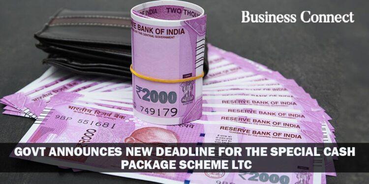 Govt announces new deadline for the special cash package Scheme LTC