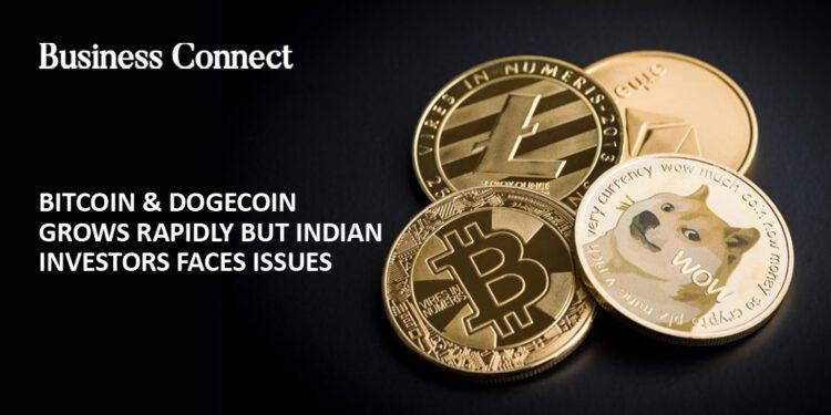 Bitcoin & Dogecoin Grows Rapidly but Indian