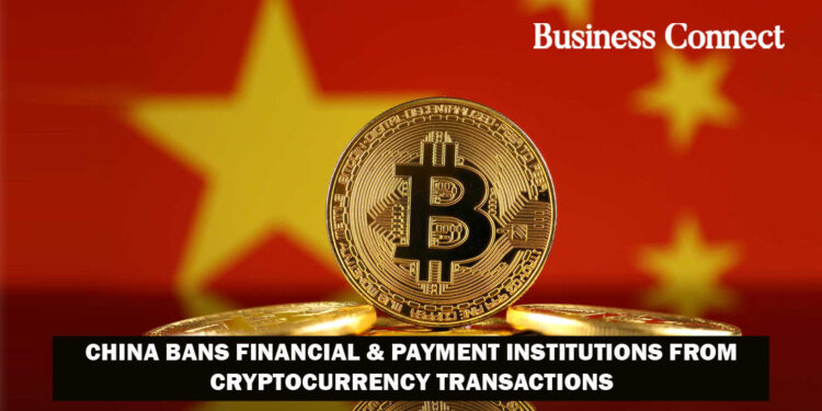 China bans financial & payment institutions from cryptocurrency transactions