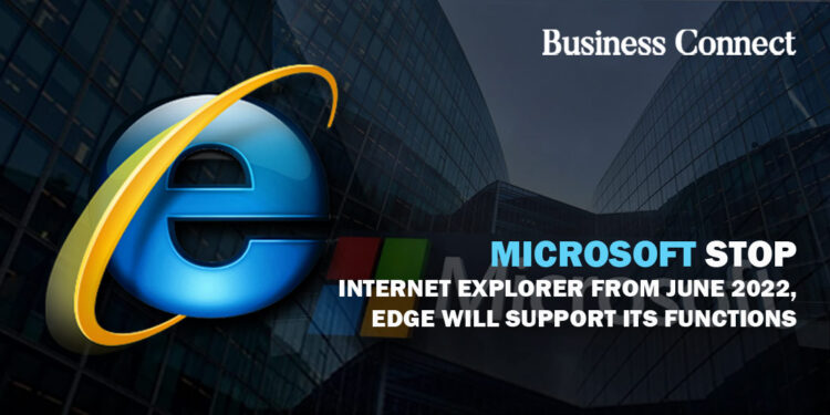 Microsoft Stop Internet Explorer from June 2022, Edge will support its functions