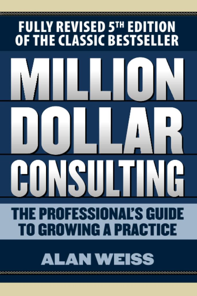 Million Dollar Consulting by Alan Weiss | Top 10 Best Books for Starting a Business in 2021