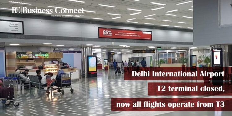 Delhi International Airport: T2 terminal closed, now all flights operate from T3