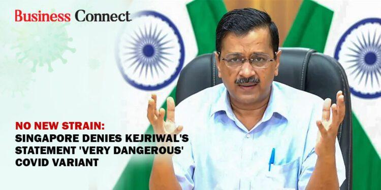 No new strain: Singapore denies Kejriwal's statement 'very dangerous' Covid variant
