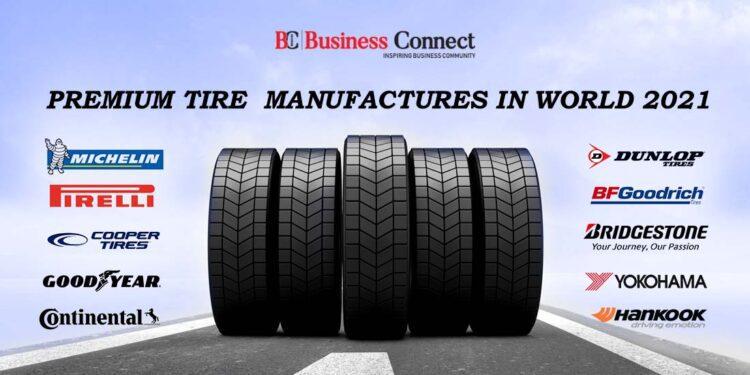 Top 10 Premium Tire Manufactures in World 2021