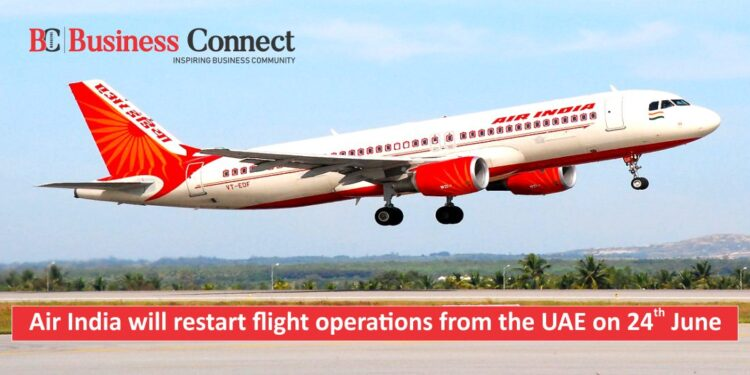 Air India will restart flight operations from the UAE on 24th June