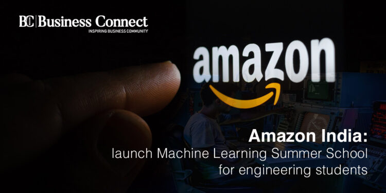 Amazon India: launch Machine Learning Summer School for engineering students