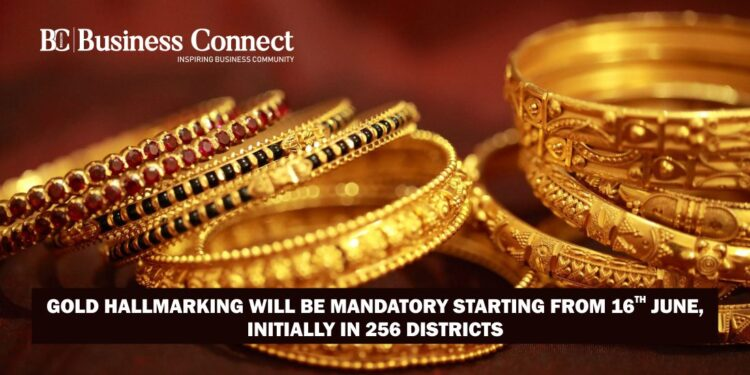 Gold hallmarking will be mandatory starting from 16th June, initially in 256 districts
