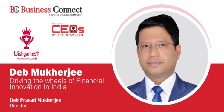 Deb Mukherjee: DRIVING THE WHEELS OF FINANCIAL INNOVATION IN INDIA